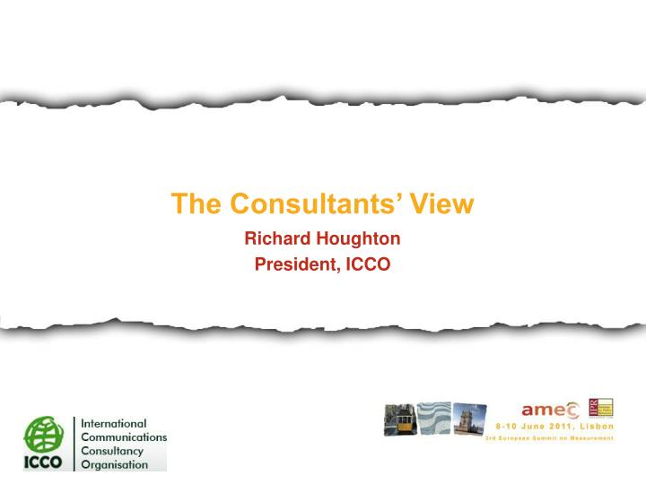 The Consultants' View