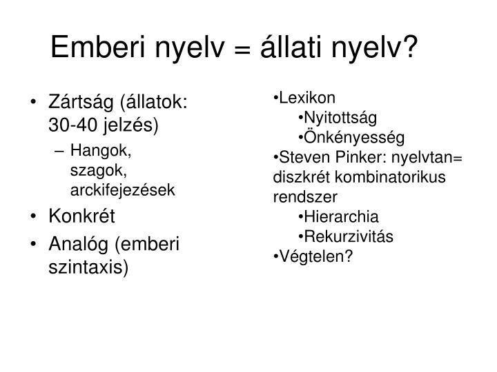 Emberi nyelv = állati nyelv?