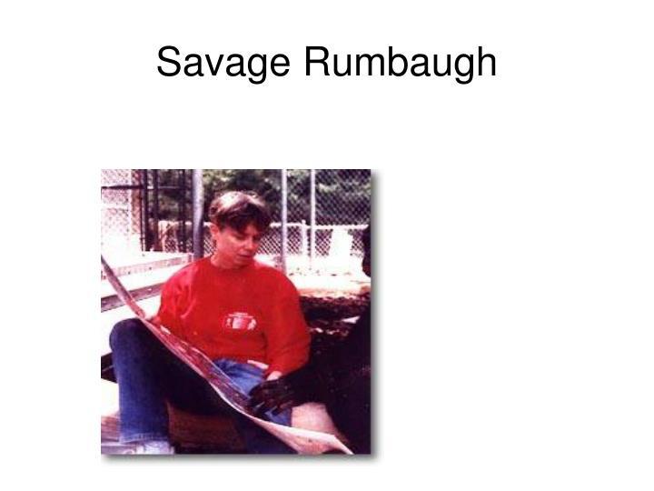 Savage Rumbaugh