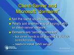 client server and microsoft domains