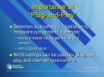 importance of plug and play