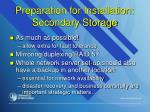 preparation for installation secondary storage