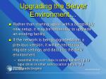 upgrading the server environment