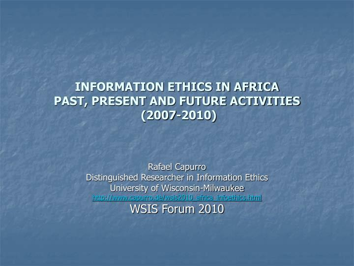 information ethics in africa past present and future activities 2007 2010
