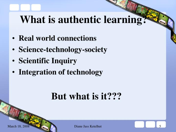 What is authentic learning?
