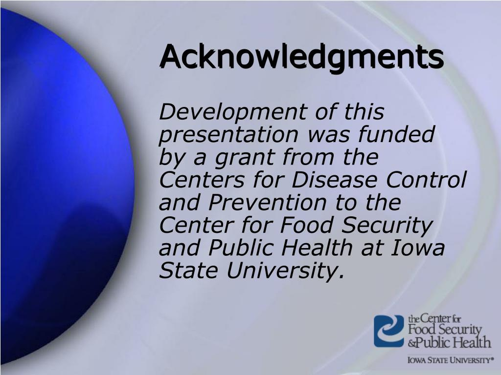 Development of this presentation was funded by a grant from the Centers for Disease Control and Prevention to the Center for Food Security and Public Health at Iowa State University.