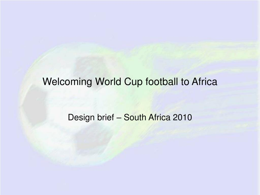 welcoming world cup football to africa l.