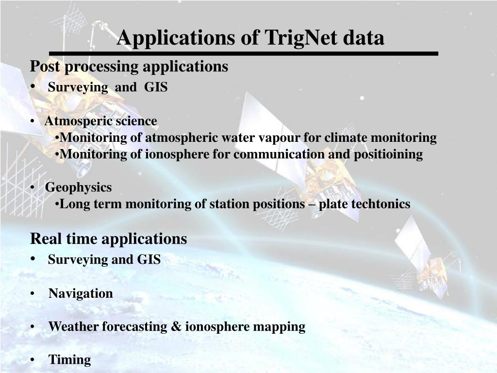 Applications of TrigNet data
