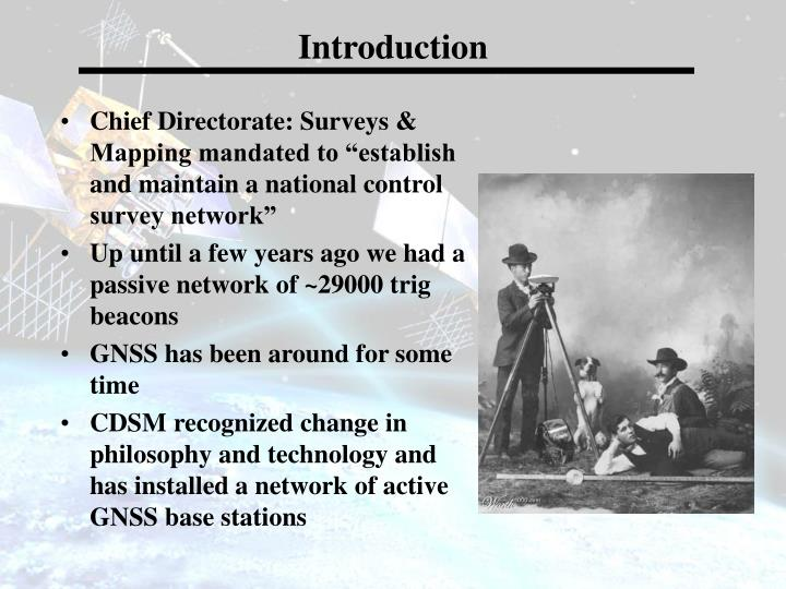 "Chief Directorate: Surveys & Mapping mandated to ""establish and maintain a national control survey..."