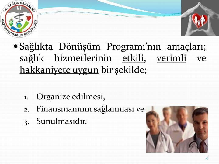 Sağlıkta Dönüşüm Programı'nın amaçları; sağlık hizmetlerinin