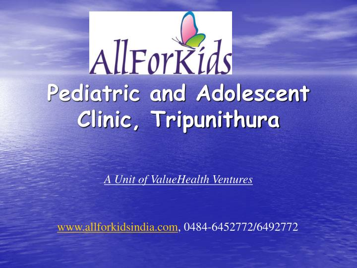 pediatric and adolescent clinic tripunithura n.