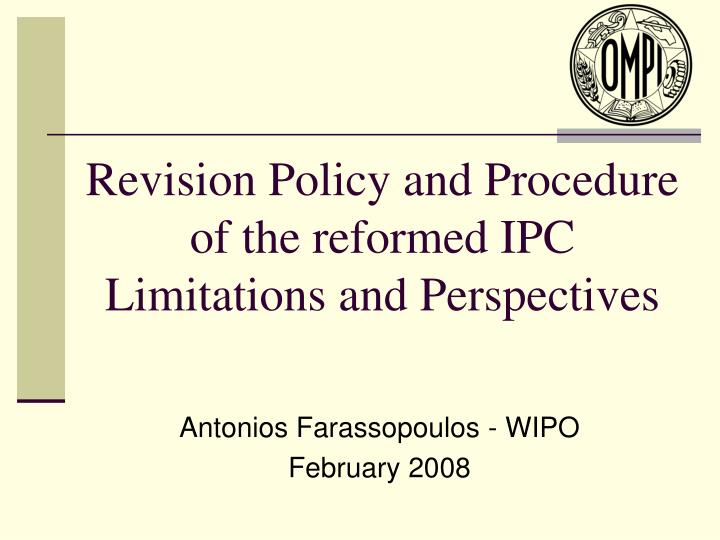 revision policy and procedure of the reformed ipc limitations and perspectives n.