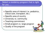 select a residency program that is right for you