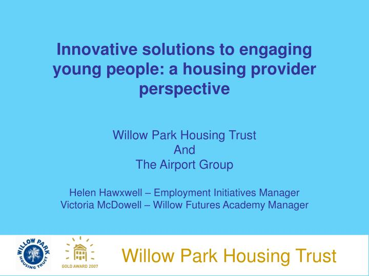 Innovative solutions to engaging young people: a housing provider perspective