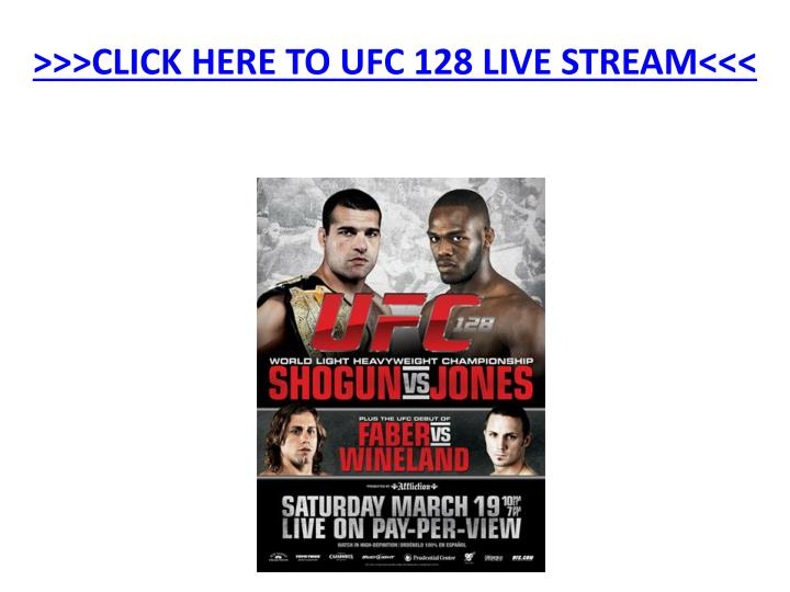 click here to ufc 128 live stream n.