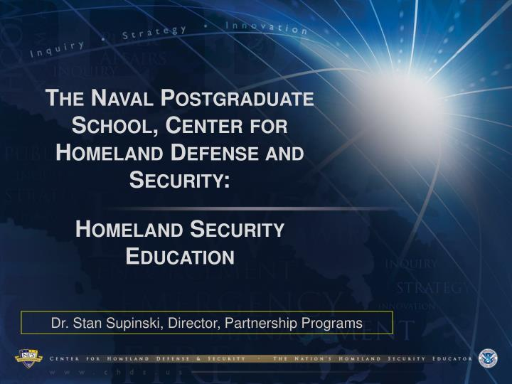The naval postgraduate school center for homeland defense and security homeland security education