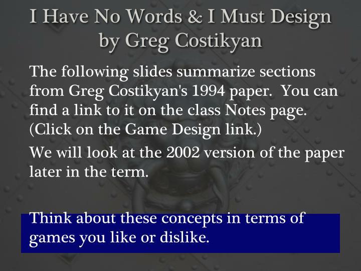 I Have No Words & I Must Design
