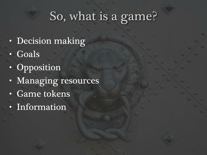 So, what is a game?