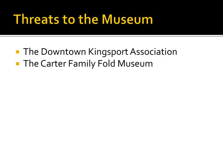 Threats to the museum