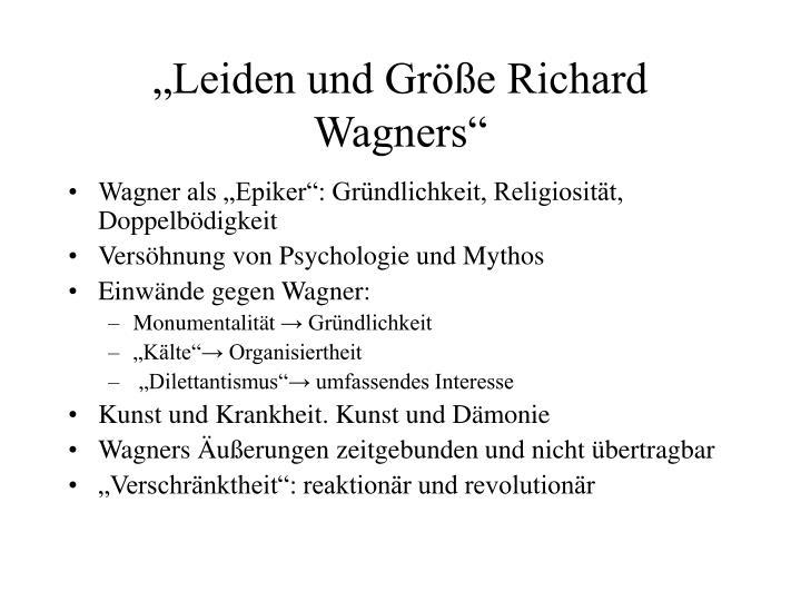 """""""Leiden und Größe Richard Wagners"""""""