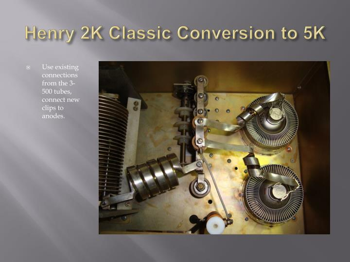 Henry 2K Classic Conversion to 5K