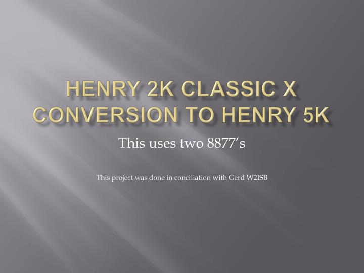 henry 2k classic x conversion to henry 5k n.