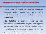 bilateralismo versus multilateralismo