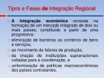 tipos e fases de integra o regional