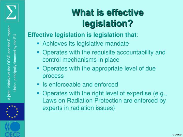 What is effective legislation?