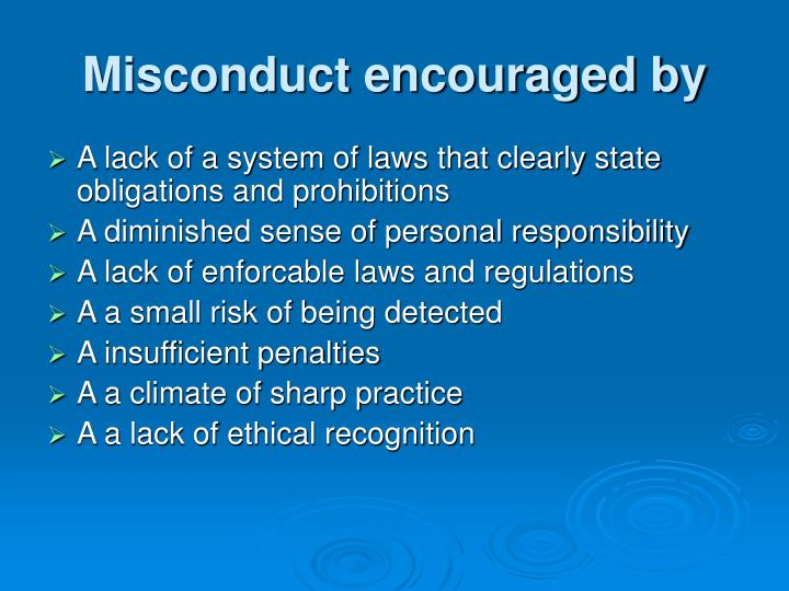 Misconduct encouraged by