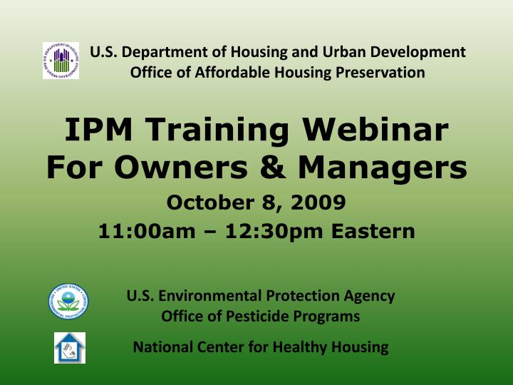 ipm training webinar for owners managers october 8 2009 11 00am 12 30pm eastern n.