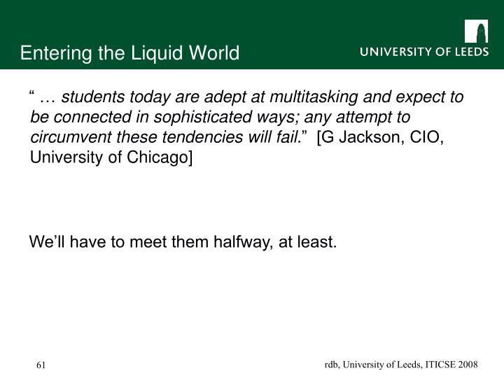 Entering the Liquid World
