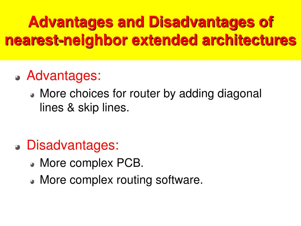 Advantages and Disadvantages of nearest-neighbor extended architectures