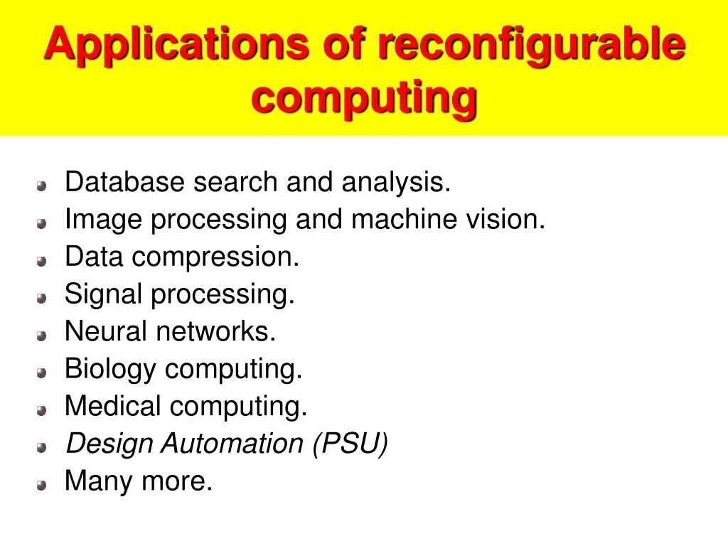 Applications of reconfigurable computing
