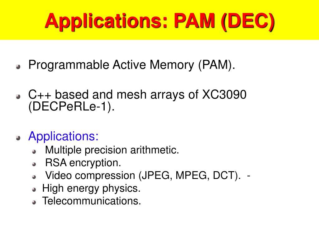 Applications: PAM (DEC)