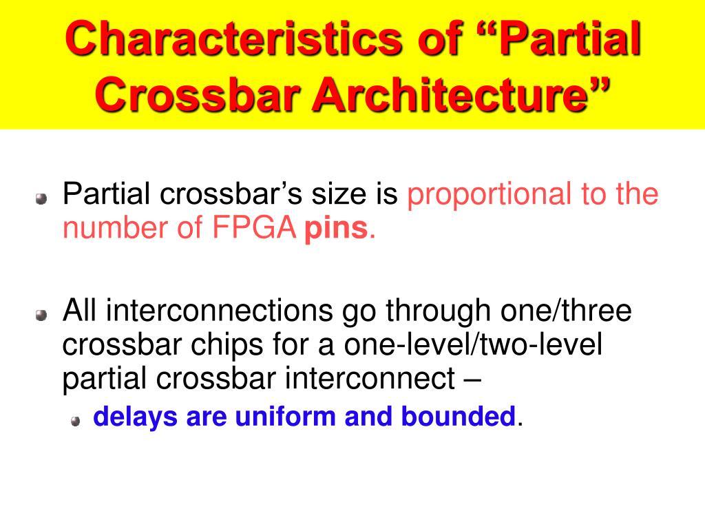 "Characteristics of ""Partial Crossbar Architecture"""