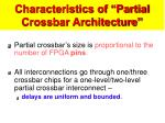 characteristics of partial crossbar architecture