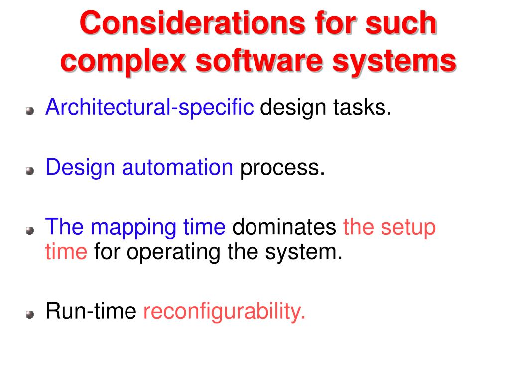 Considerations for such complex software systems