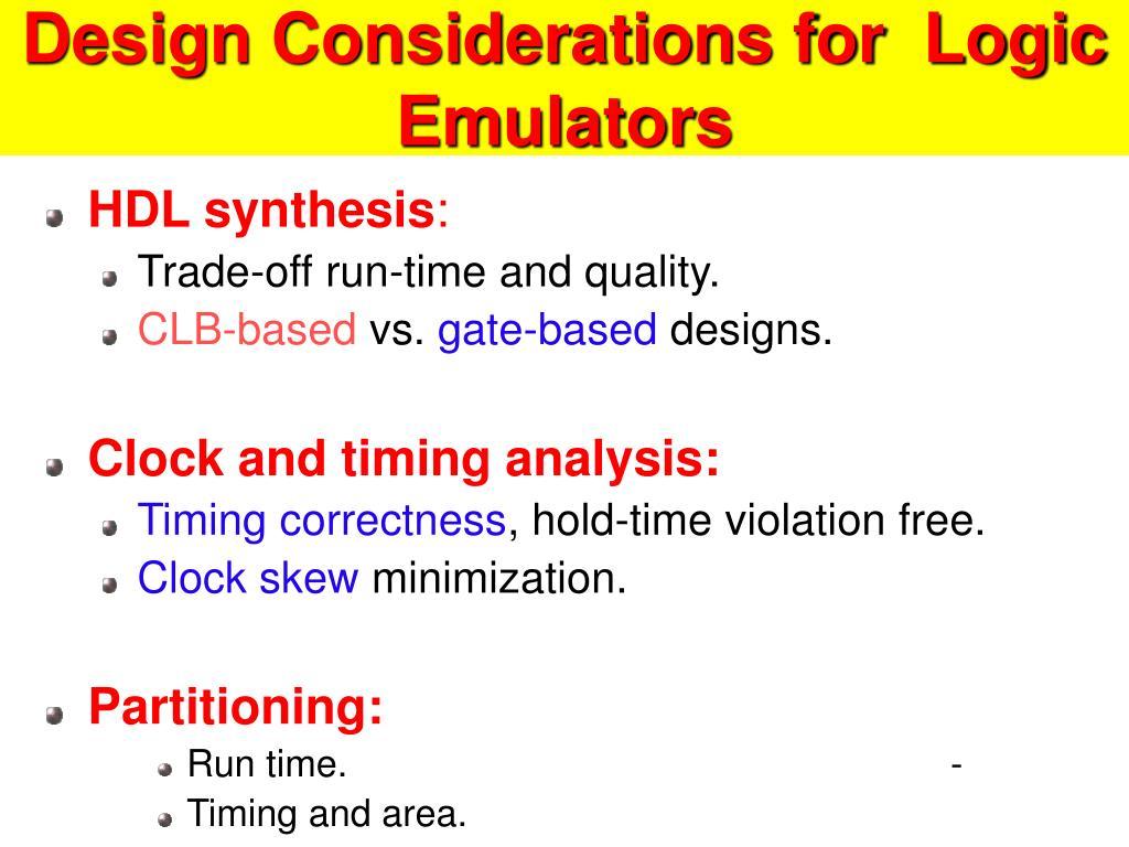 Design Considerations for  Logic Emulators
