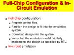 full chip configuration in circuit emulation