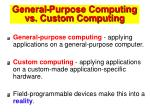 general purpose computing vs custom computing