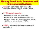 memory solutions in emulators and future devices systems