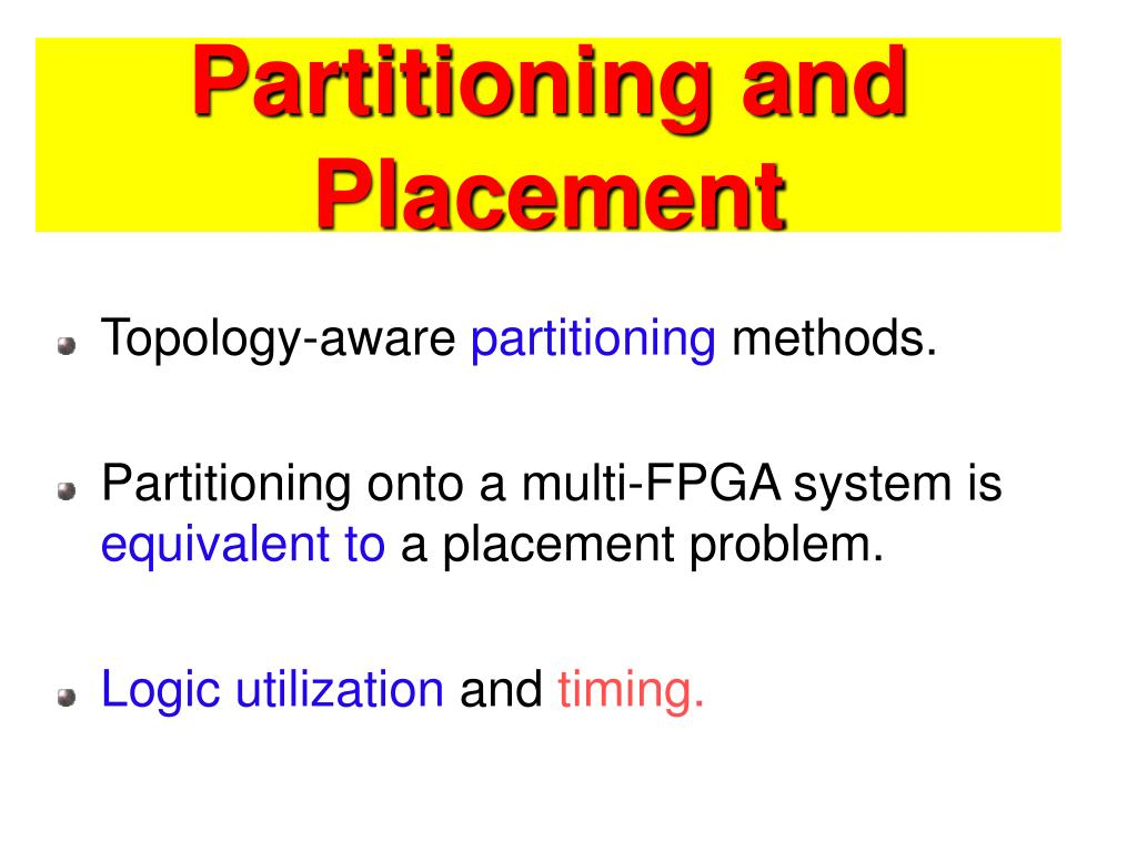 Partitioning and Placement