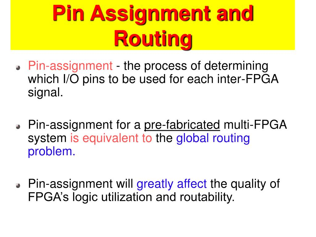 Pin Assignment and Routing