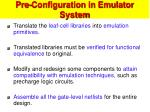 pre configuration in emulator system