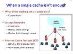 when a single cache isn t enough