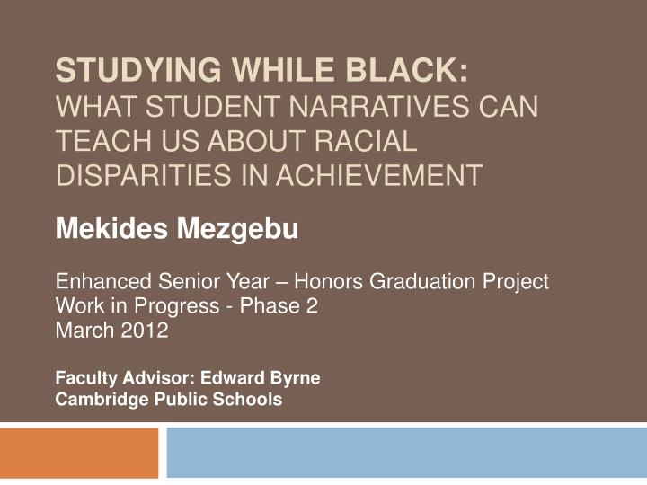studying while black what student narratives can teach us about racial disparities in achievement n.