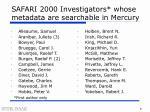 safari 2000 investigators whose metadata are searchable in mercury