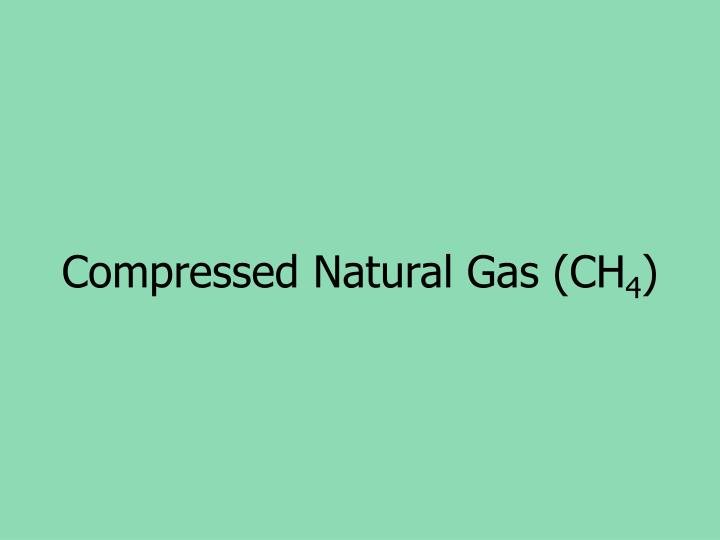 Compressed Natural Gas (CH