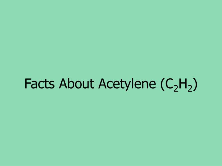 Facts About Acetylene (C